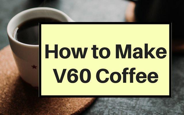 咖啡萃取,如何制作V60咖啡