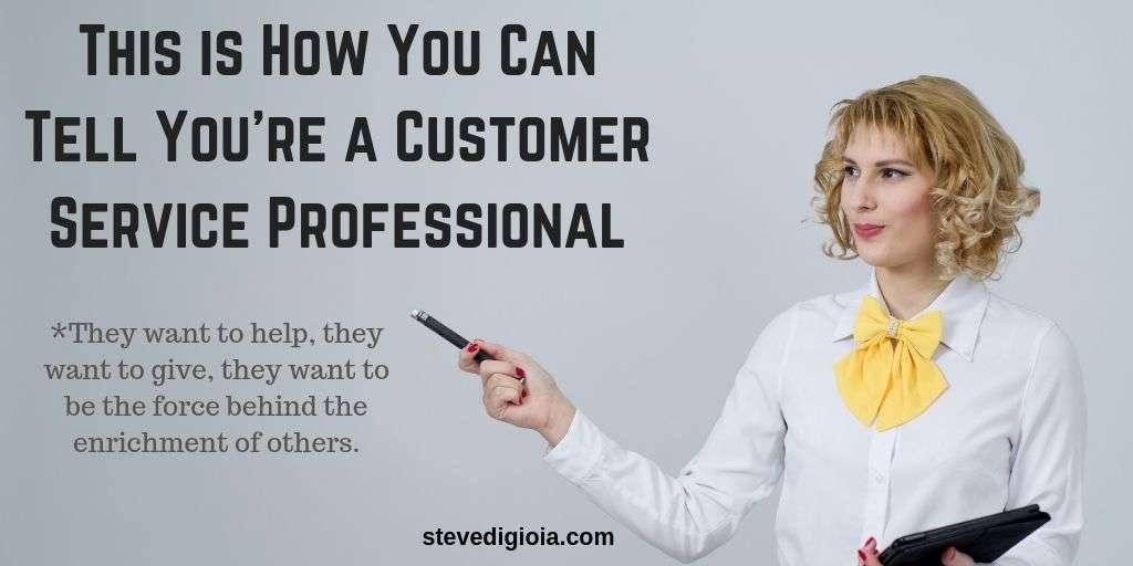 这就是你如何知道你是客户服务专家的方法